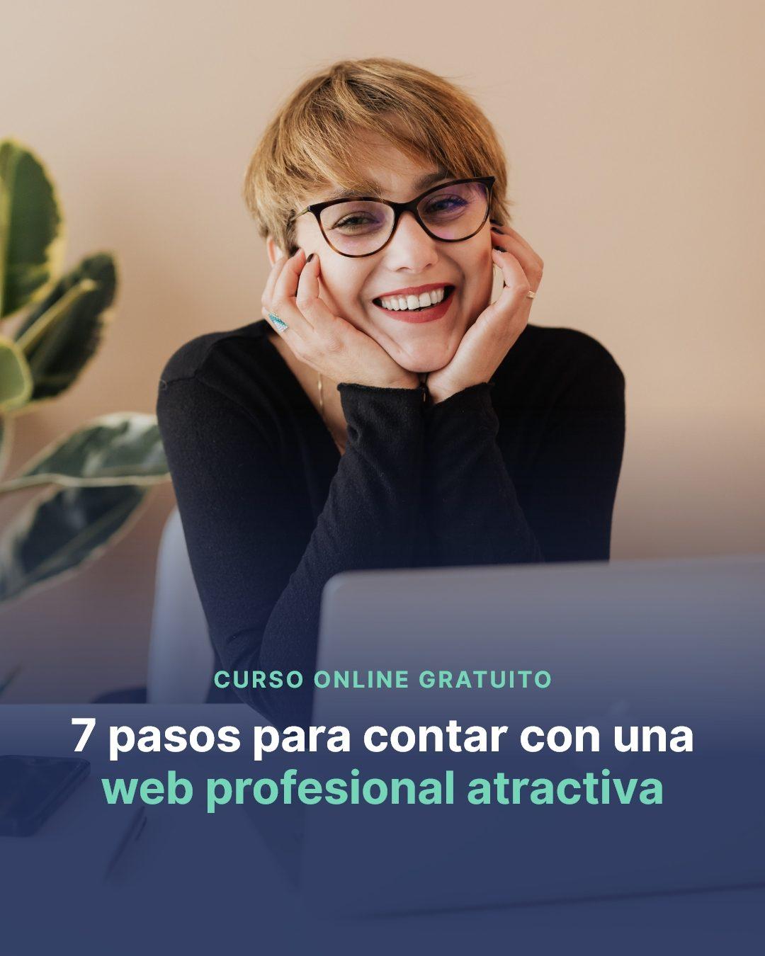 7 pasos para contar con una web profesional atractiva
